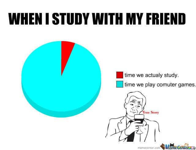 when I study with my friend