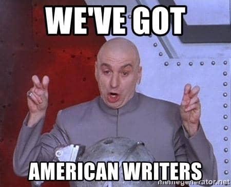 we`ve got american writers