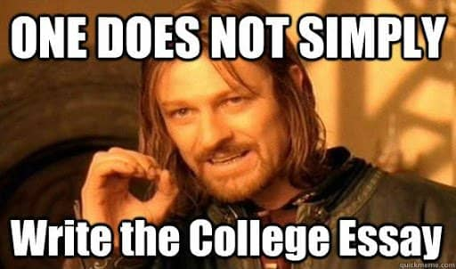 one does not simply write the college essay